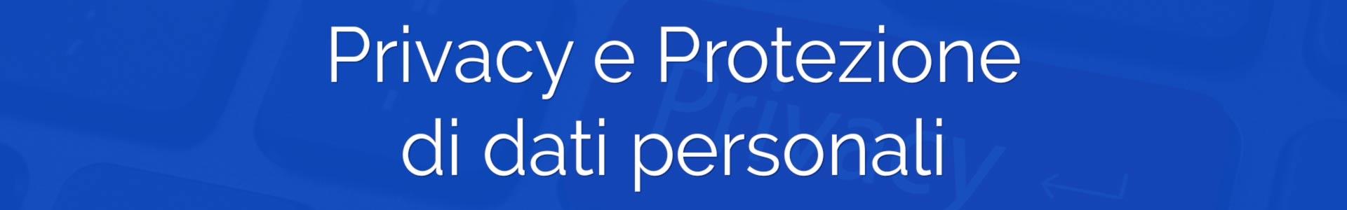 privacy e protezione dei dati personali GDPR